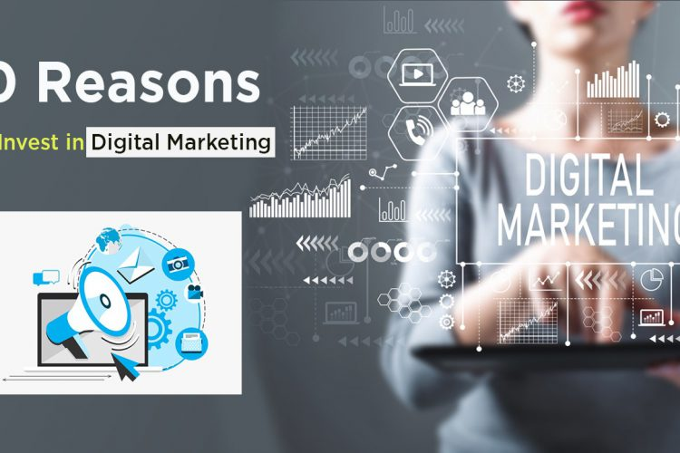 Reasons to Invest in Digital Marketing