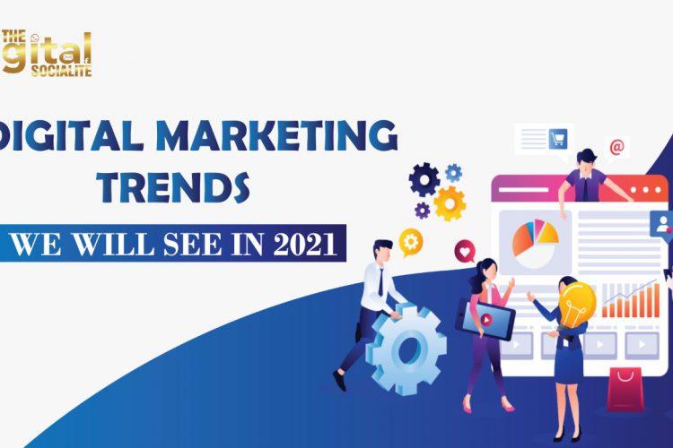Upcoming Digital Marketing Trends in 2021