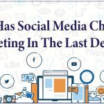 How Has Social Media Changed Marketing In The Last Decade