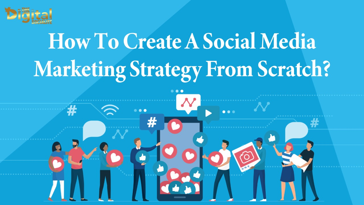 How To Create An Effective Social Media Marketing Strategy